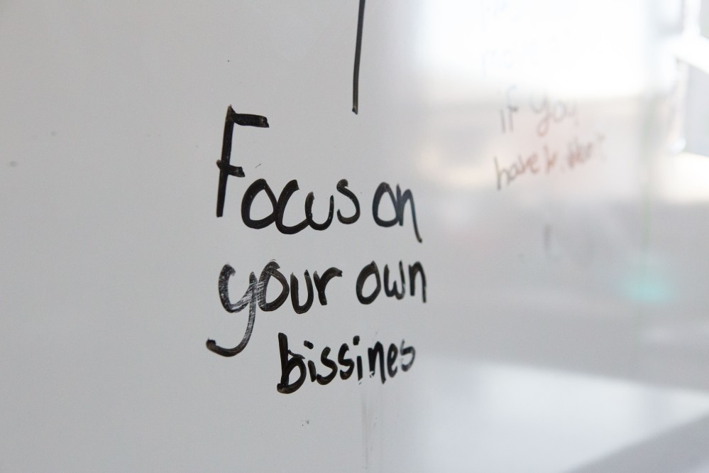 Focu on your own business